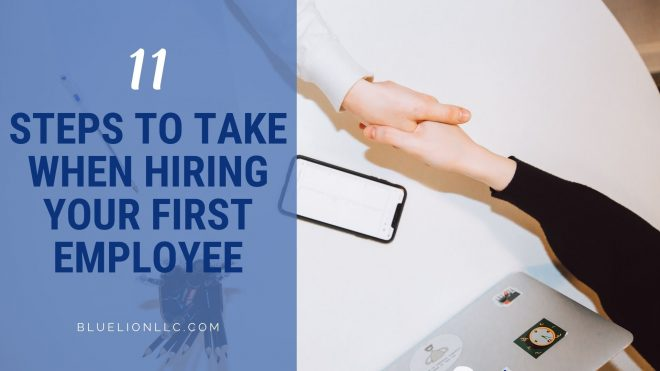 11 Steps to Take When Hiring Your First Employee