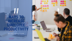 11 Ways to Increase Employee Productivity