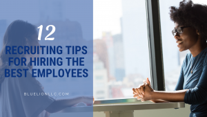 12 Recruiting Tips for Hiring the Best Employees