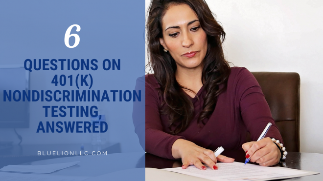 6 Questions on 401k Nondiscrimination Testing