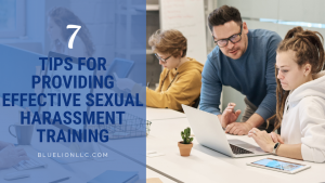 7 Tips for Providing Effective Sexual Harassment Training