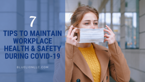 7 Tips to Maintain Workplace Health and Safety During COVID-19