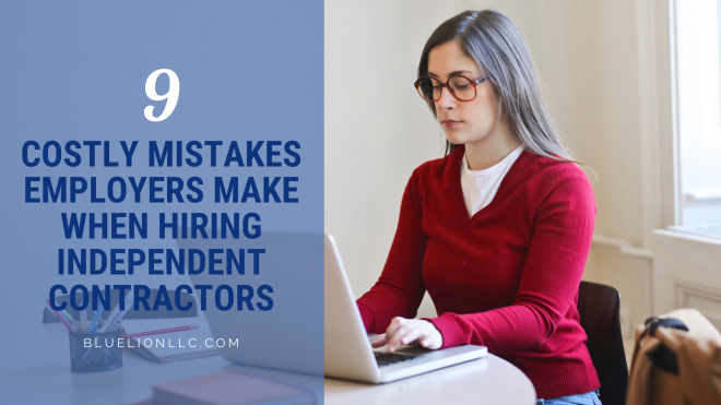 9 Costly Mistakes Employers Make When Hiring Independent Contractors