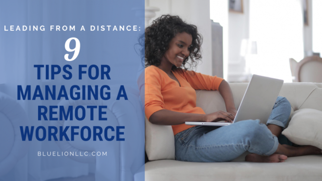 9 Tips for Managing a Remote Workforce