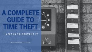 A Complete Guide to Time Theft + 5 Ways to Prevent It