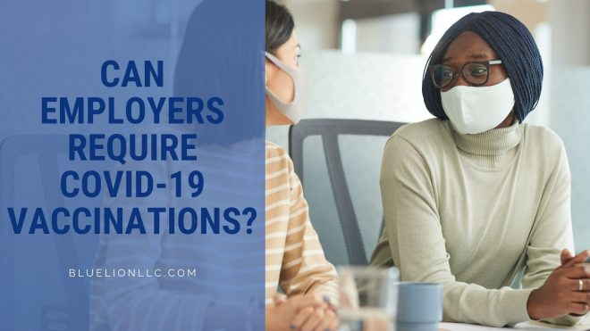 Can Employers Require COVID-19 Vaccinations?