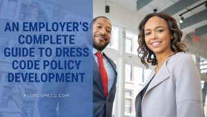 An Employer's Complete Guide to Dress Code Policy Development