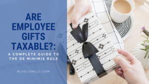Are Employee Gifts Taxable?: A Complete Guide to the De Minimis Rule