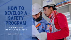 How to Develop a Safety Program + 6 Tips for Workplace Safety