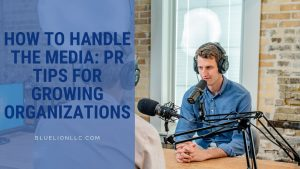 How to Handle the Media: PR Tips for Growing Organizations