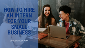 How to Hire an Intern for Your Small Business