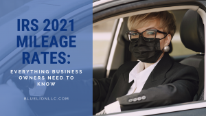 IRS 2021 Mileage Rates: Everything Businesses Need to Know