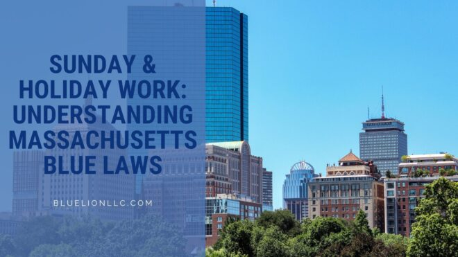 Sunday & Holiday Work: Understanding Massachusetts Blue Laws