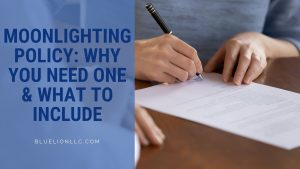 Moonlighting Policy: Why You Need One & What to Include