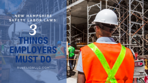 New Hampshire Safety Labor Laws: 3 Things Employers MUST Do