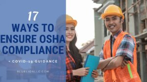 17 Ways to Ensure OSHA Compliance + COVID-19 Guidance