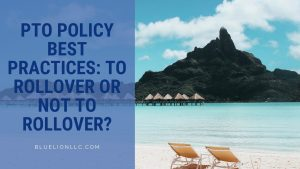 PTO Policy Best Practices: To Rollover or Not to Rollover?