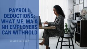Payroll Deductions: What ME, MA & NH Employers Can Withhold