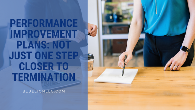 Performance Improvement Plans: Not Just One Step Closer to Termination