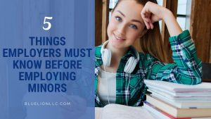 5 Things Employers Must Know Before Employing Minors