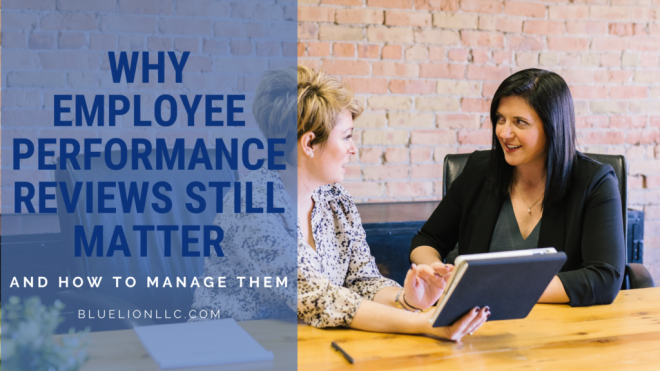 Why Employee Performance Reviews Still Matter—and How to Manage Them