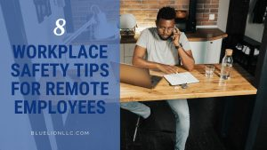 Workplace Safety for Remote Employees